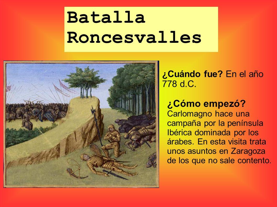 Batalla Roncesvalles ¿Cuándo fue En el año 778 d.C.