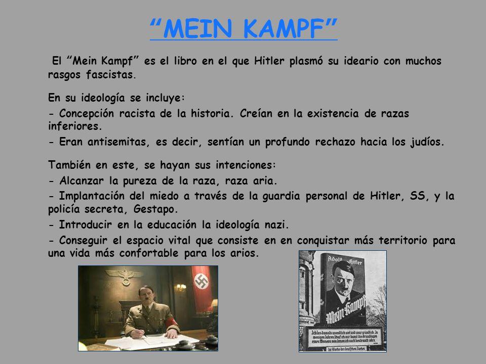 MEIN KAMPF El Mein Kampf es el libro en el que Hitler plasmó su ideario con muchos rasgos fascistas.
