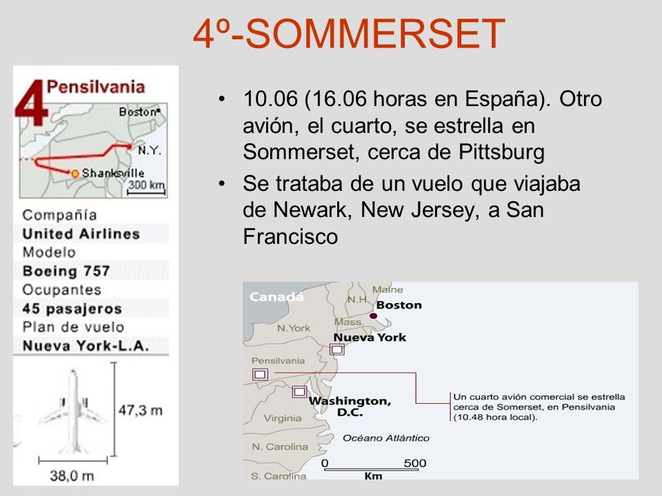 4º-SOMMERSET 10.06 (16.06 horas en España). Otro avión, el cuarto, se estrella en Sommerset, cerca de Pittsburg.