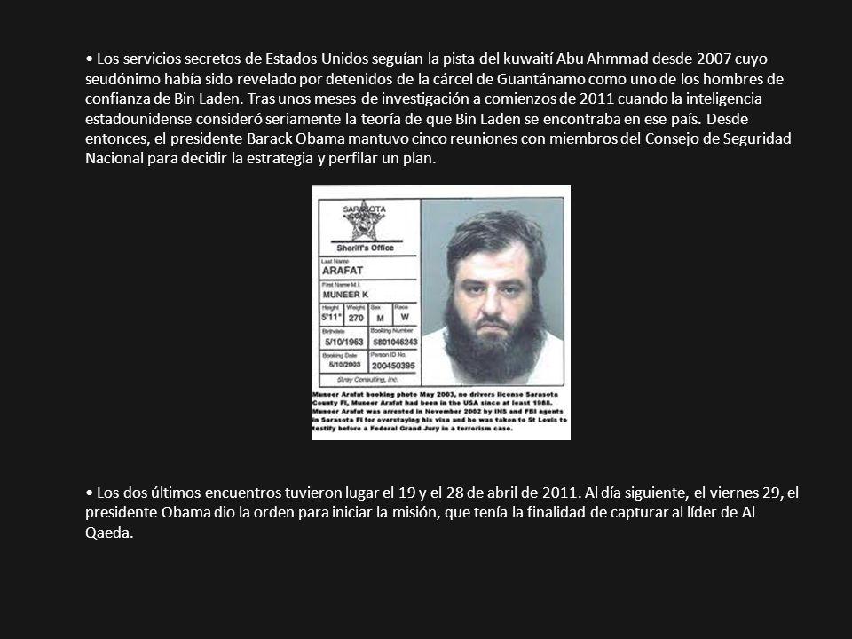 • Los servicios secretos de Estados Unidos seguían la pista del kuwaití Abu Ahmmad desde 2007 cuyo seudónimo había sido revelado por detenidos de la cárcel de Guantánamo como uno de los hombres de confianza de Bin Laden.