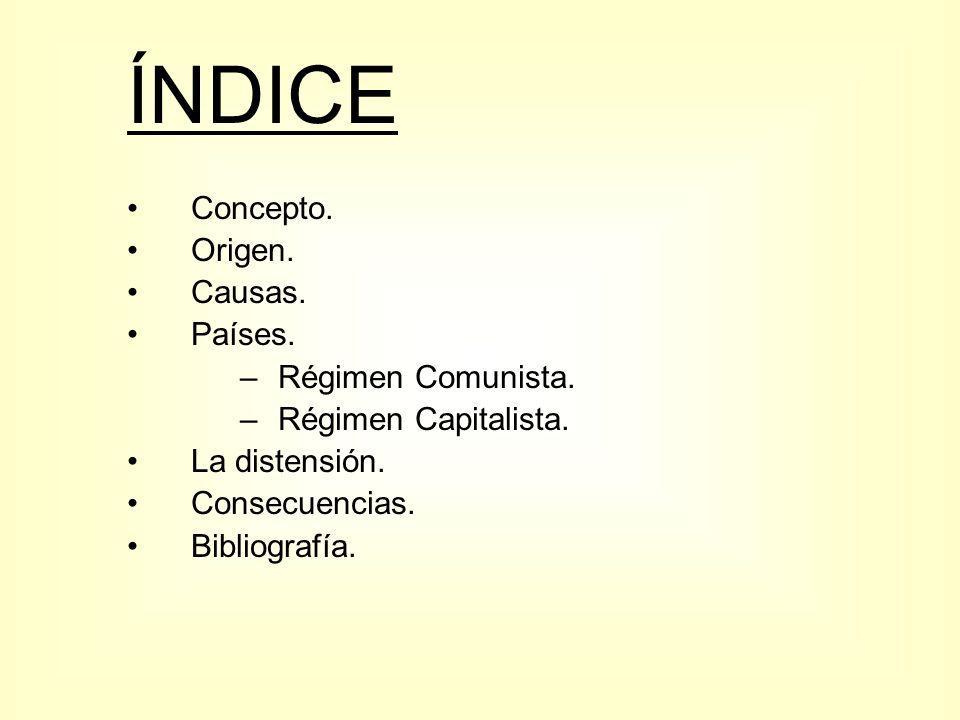 ÍNDICE Concepto. Origen. Causas. Países. Régimen Comunista.