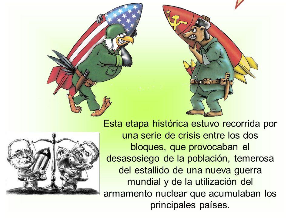 Esta etapa histórica estuvo recorrida por una serie de crisis entre los dos bloques, que provocaban el desasosiego de la población, temerosa del estallido de una nueva guerra mundial y de la utilización del armamento nuclear que acumulaban los principales países.