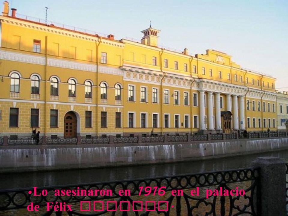 Lo asesinaron en 1916 en el palacio de Félix Yusupov.