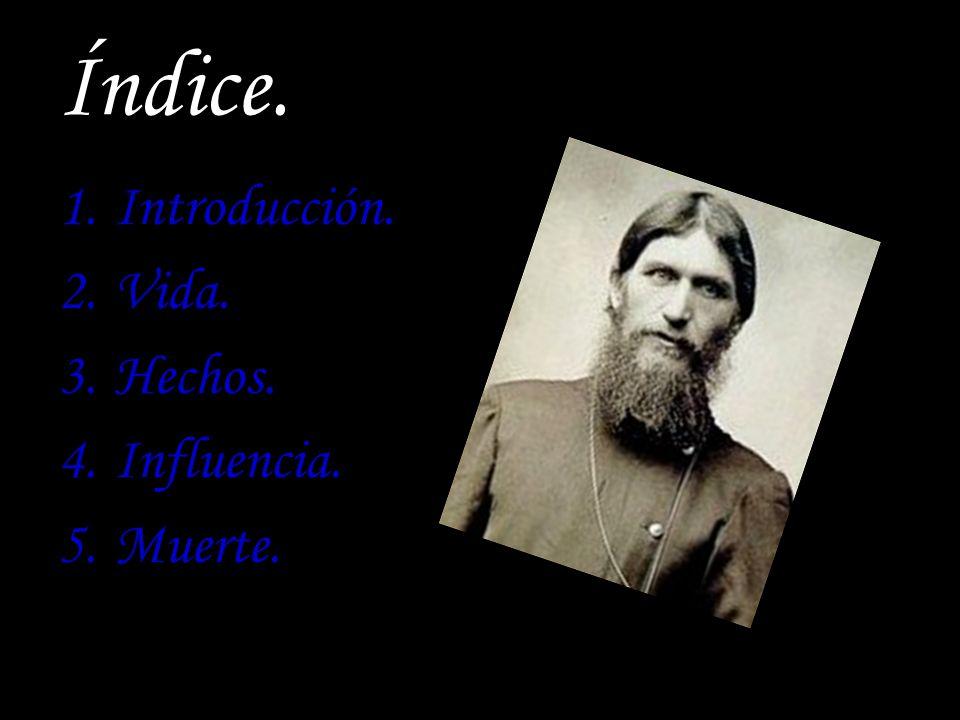 Índice. Introducción. Vida. Hechos. Influencia. Muerte.