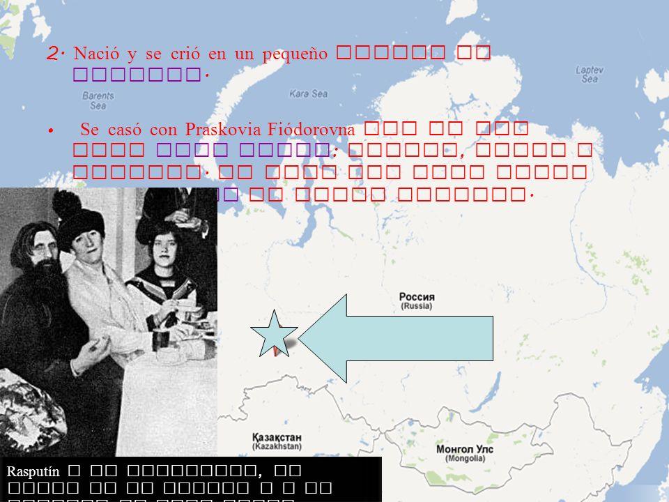 2. Nació y se crió en un pequeño pueblo de Siberia.