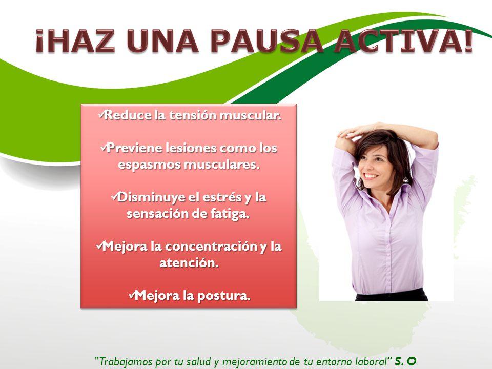 ¡HAZ UNA PAUSA ACTIVA! Reduce la tensión muscular.
