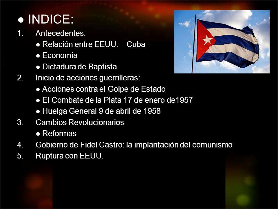 ● INDICE: Antecedentes: ● Relación entre EEUU. – Cuba ● Economía