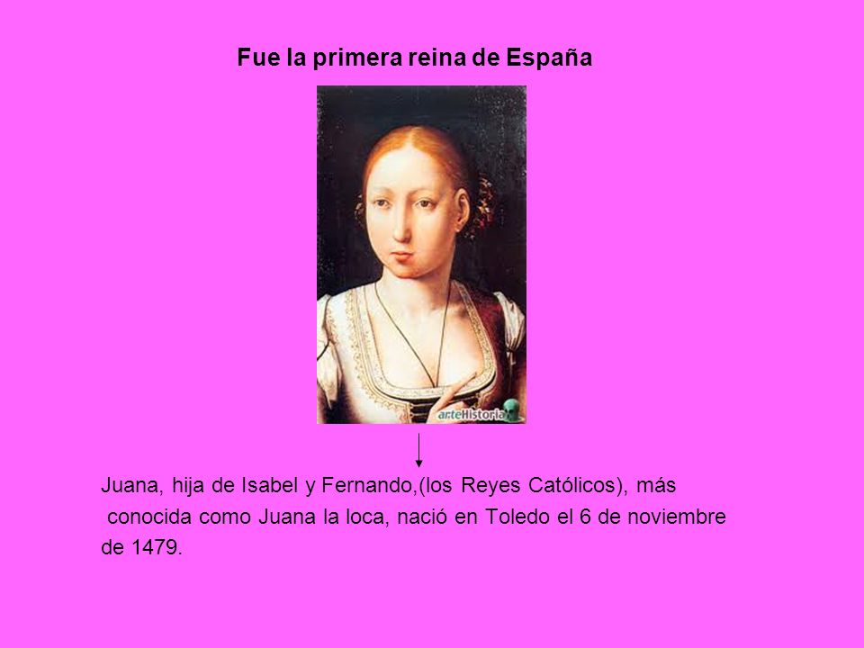 Fue la primera reina de España