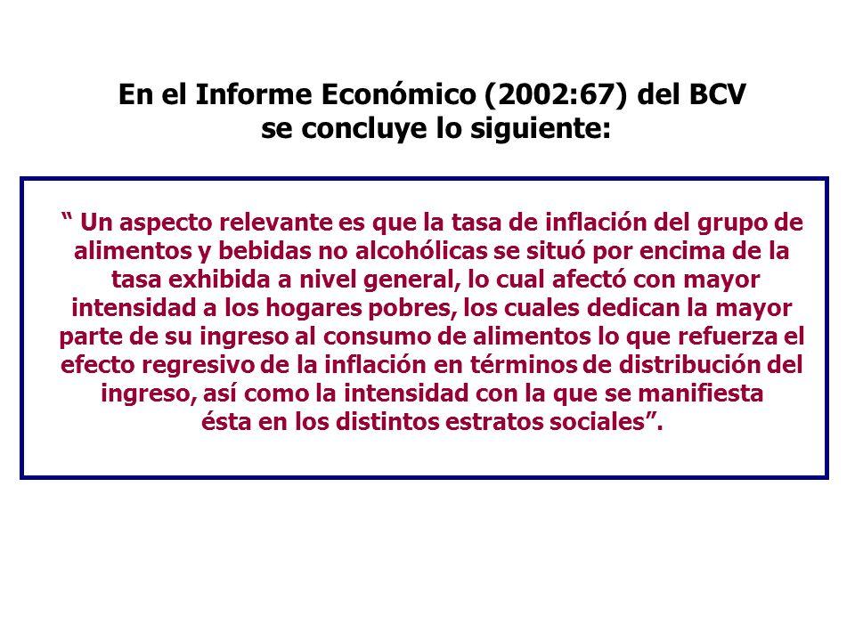 En el Informe Económico (2002:67) del BCV se concluye lo siguiente:
