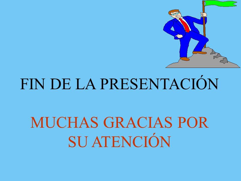 FIN DE LA PRESENTACIÓN MUCHAS GRACIAS POR SU ATENCIÓN