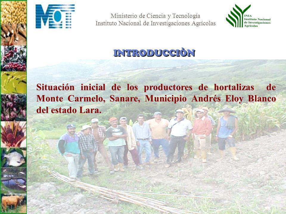 INTRODUCCIÒN Situación inicial de los productores de hortalizas de Monte Carmelo, Sanare, Municipio Andrés Eloy Blanco del estado Lara.
