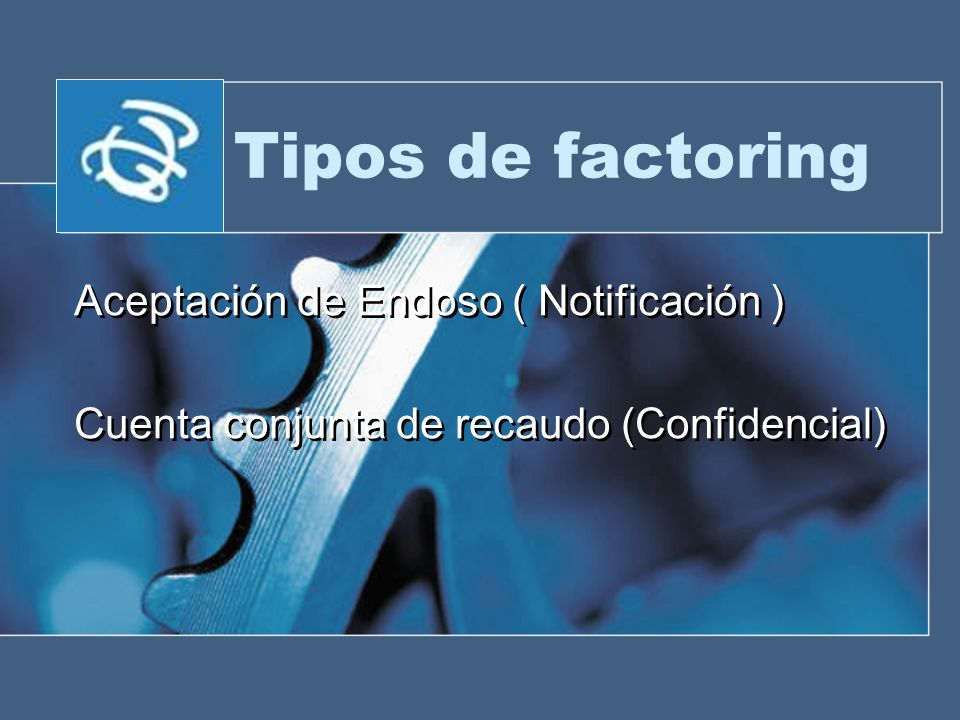 Tipos de factoring Aceptación de Endoso ( Notificación )