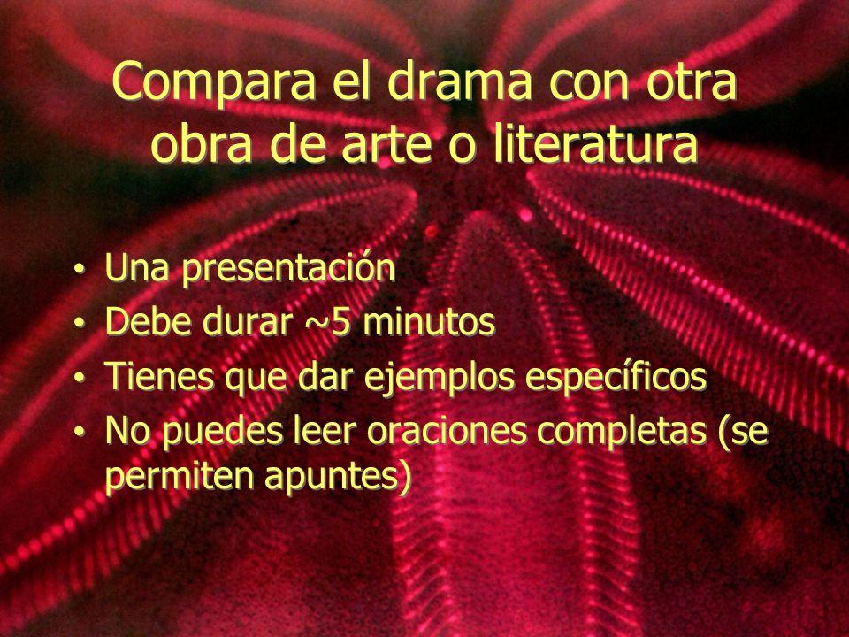 Compara el drama con otra obra de arte o literatura