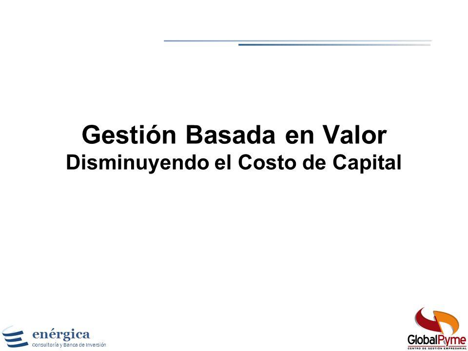 Gestión Basada en Valor Disminuyendo el Costo de Capital