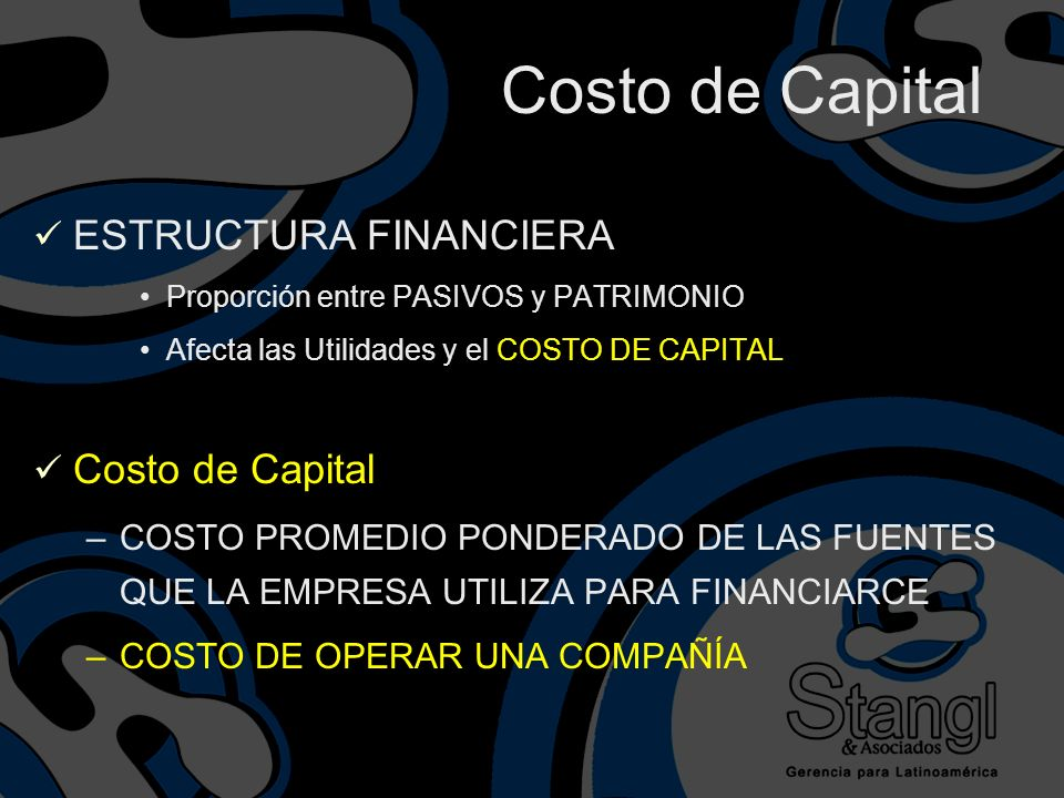 Costo de Capital ESTRUCTURA FINANCIERA Costo de Capital