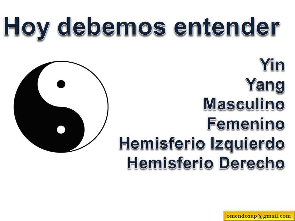 Hoy debemos entender Yin Yang Masculino Femenino Hemisferio Izquierdo