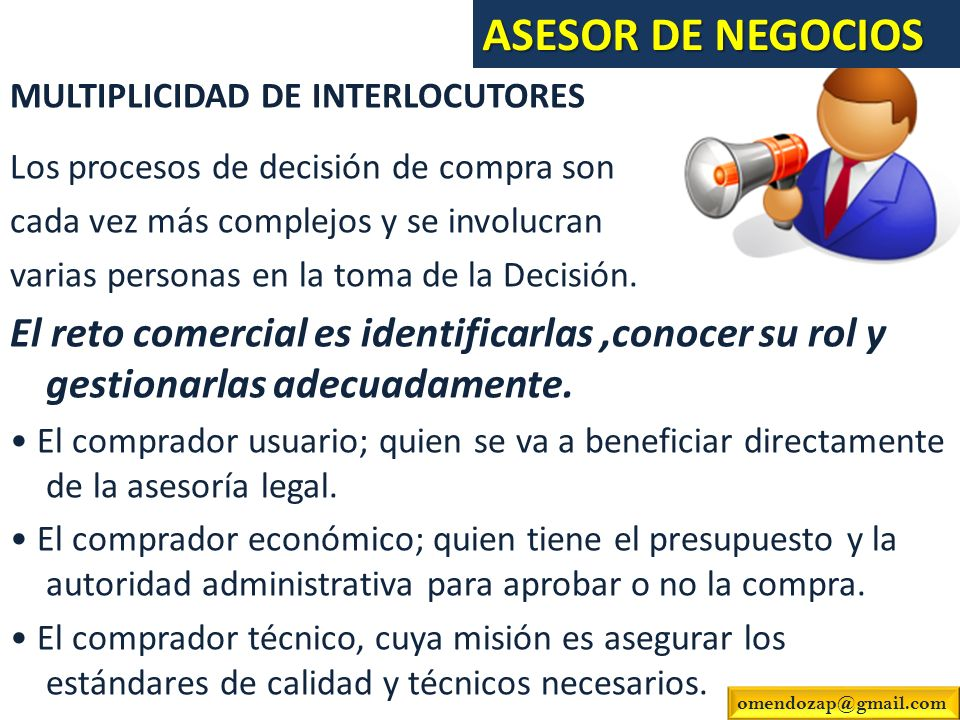 ASESOR DE NEGOCIOSMULTIPLICIDAD DE INTERLOCUTORES. Los procesos de decisión de compra son. cada vez más complejos y se involucran.