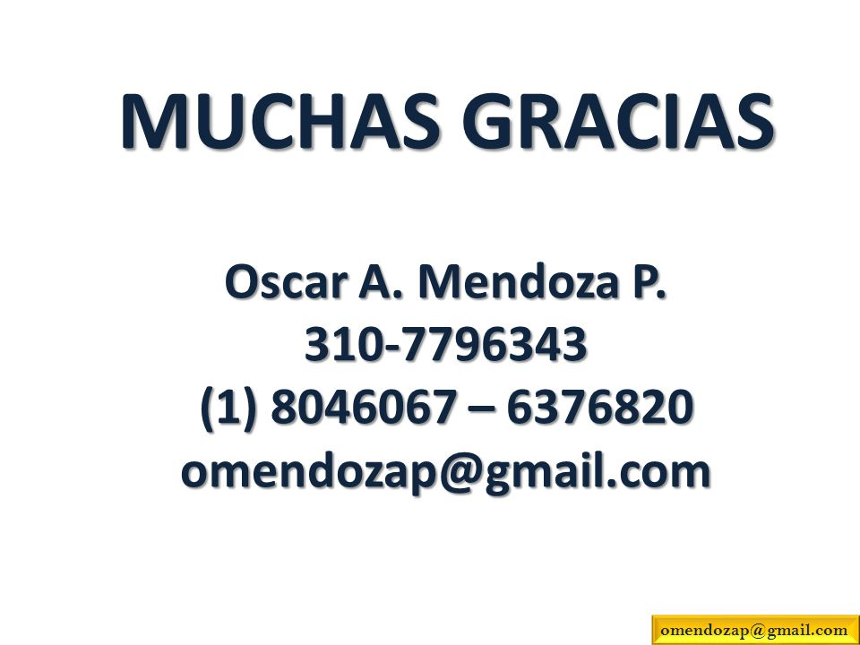 MUCHAS GRACIAS Oscar A. Mendoza P