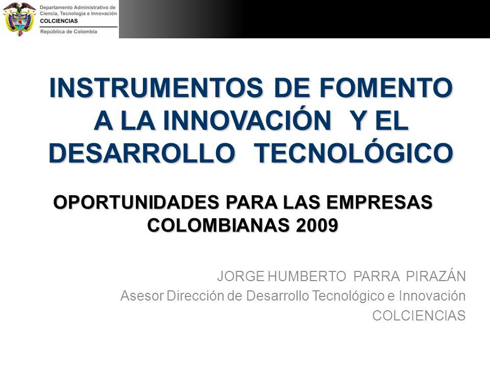 INSTRUMENTOS DE FOMENTO A LA INNOVACIÓN Y EL DESARROLLO TECNOLÓGICO