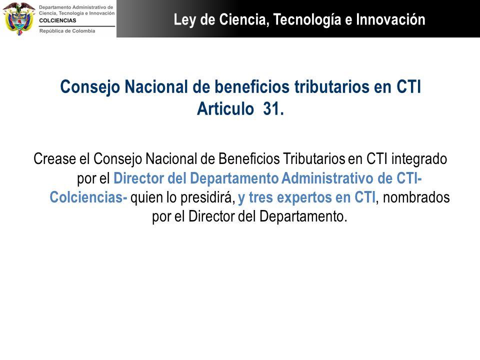 Consejo Nacional de beneficios tributarios en CTI Articulo 31.
