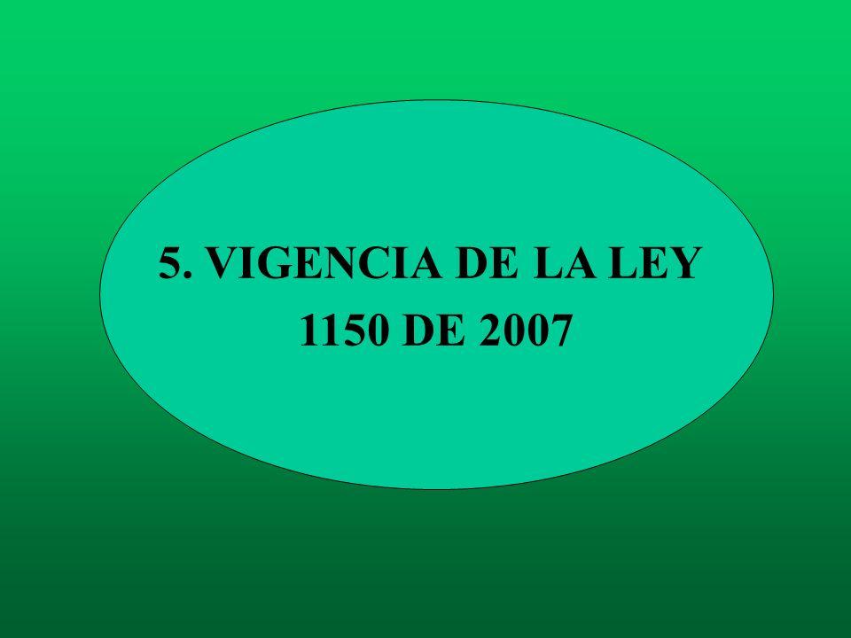 5. VIGENCIA DE LA LEY 1150 DE 2007