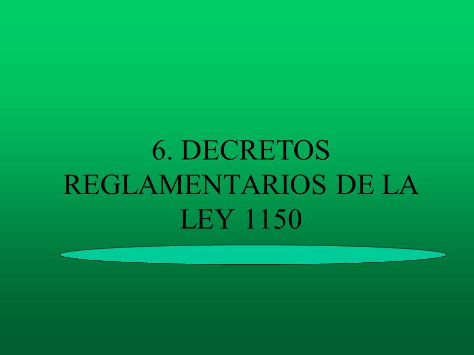 6. DECRETOS REGLAMENTARIOS DE LA LEY 1150