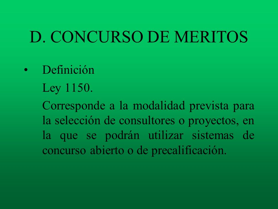 D. CONCURSO DE MERITOS Definición Ley 1150.