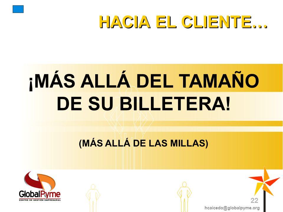¡MÁS ALLÁ DEL TAMAÑO DE SU BILLETERA! (MÁS ALLÁ DE LAS MILLAS)