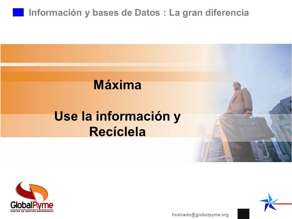 Use la información y Recíclela