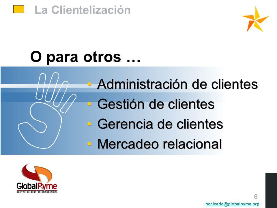 O para otros … Administración de clientes Gestión de clientes