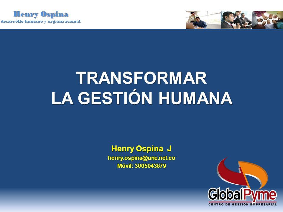 TRANSFORMAR LA GESTIÓN HUMANA