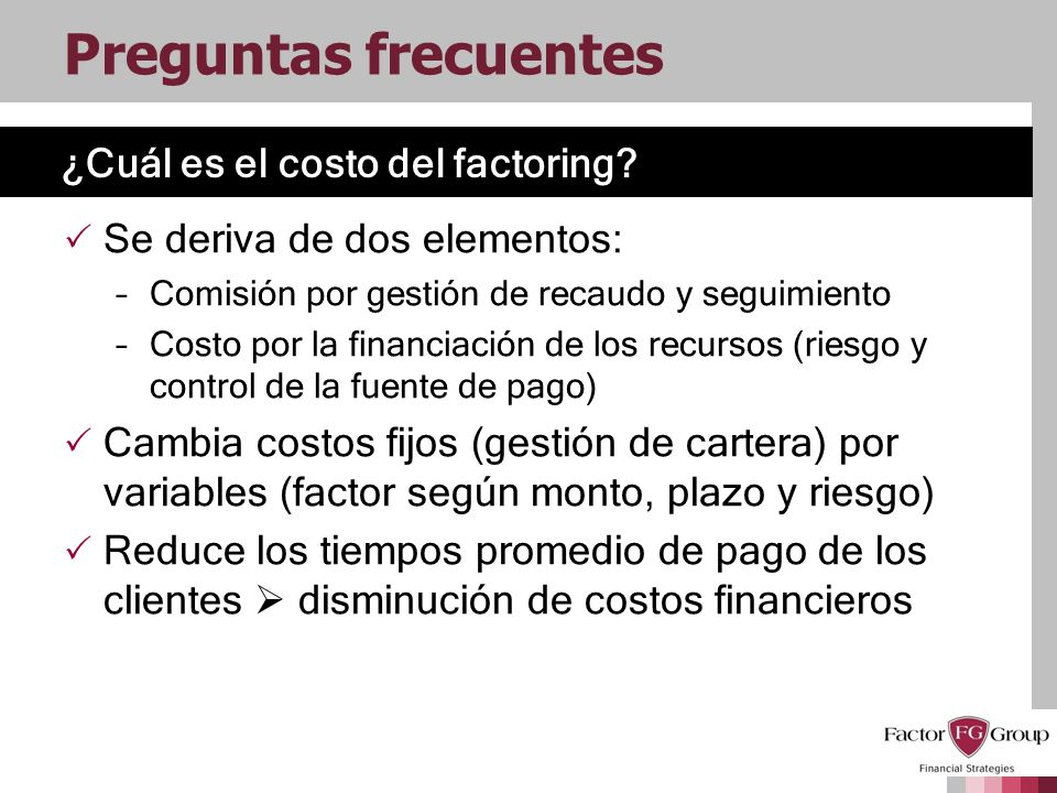 Preguntas frecuentes ¿Cuál es el costo del factoring