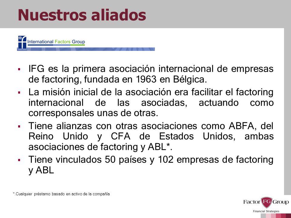Nuestros aliados IFG es la primera asociación internacional de empresas de factoring, fundada en 1963 en Bélgica.