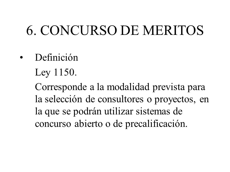 6. CONCURSO DE MERITOS Definición Ley 1150.