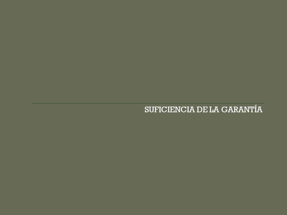 SUFICIENCIA DE LA GARANTÍA