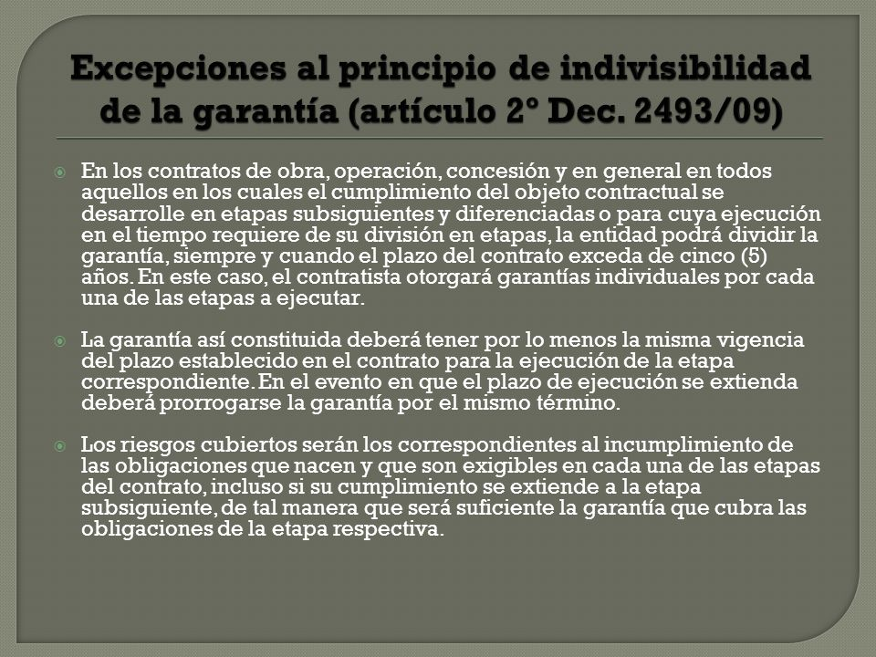 Excepciones al principio de indivisibilidad de la garantía (artículo 2º Dec. 2493/09)