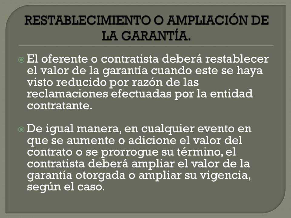 RESTABLECIMIENTO O AMPLIACIÓN DE LA GARANTÍA.