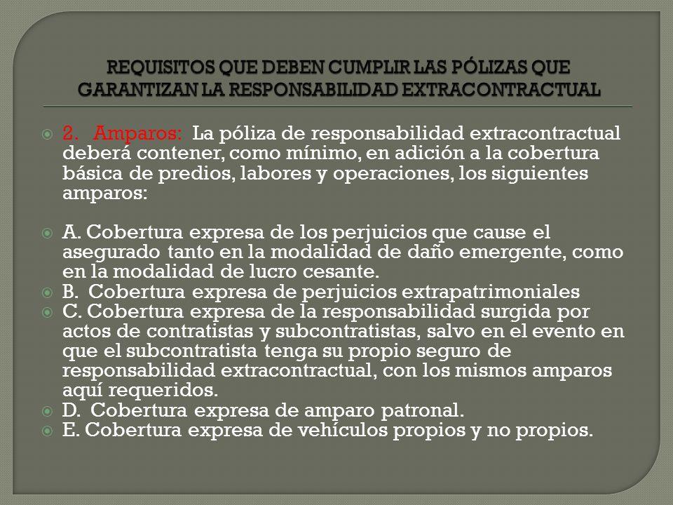 B. Cobertura expresa de perjuicios extrapatrimoniales