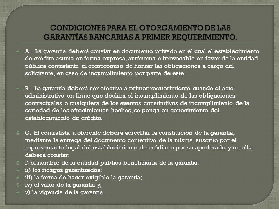 CONDICIONES PARA EL OTORGAMIENTO DE LAS GARANTÍAS BANCARIAS A PRIMER REQUERIMIENTO.