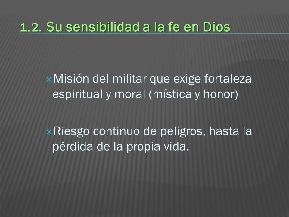 1.2. Su sensibilidad a la fe en Dios