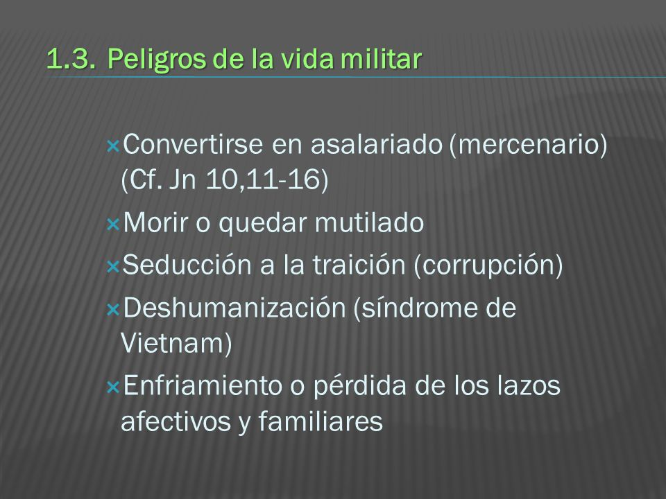 1.3. Peligros de la vida militar