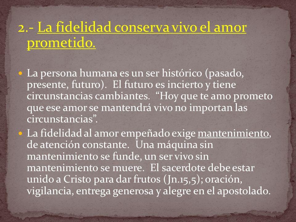 2.- La fidelidad conserva vivo el amor prometido.