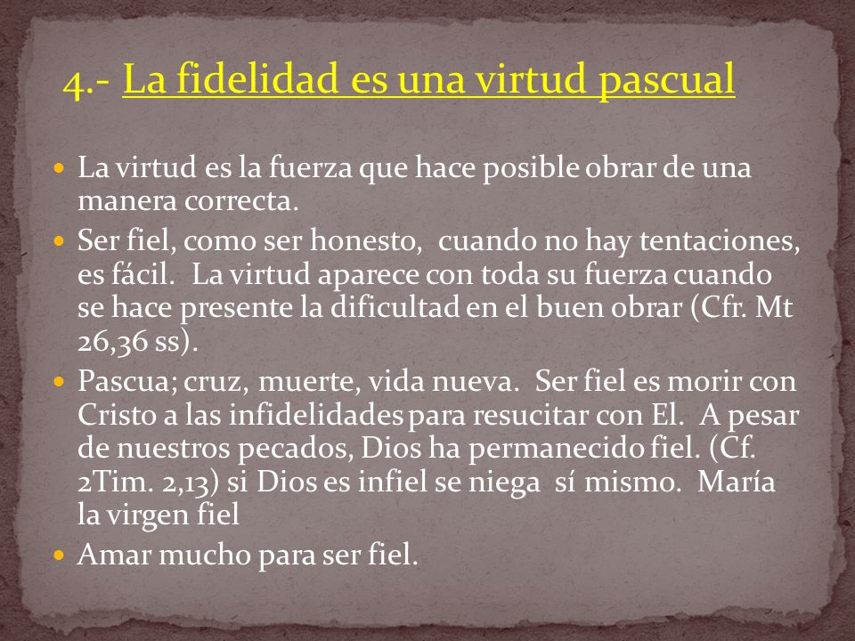 4.- La fidelidad es una virtud pascual