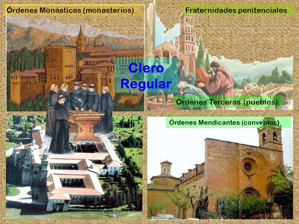 Clero Regular Órdenes Monásticas (monasterios)