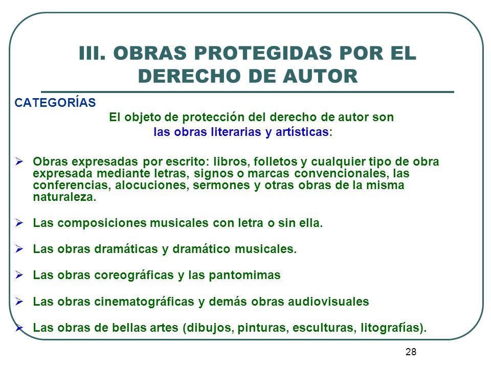 III. OBRAS PROTEGIDAS POR EL DERECHO DE AUTOR