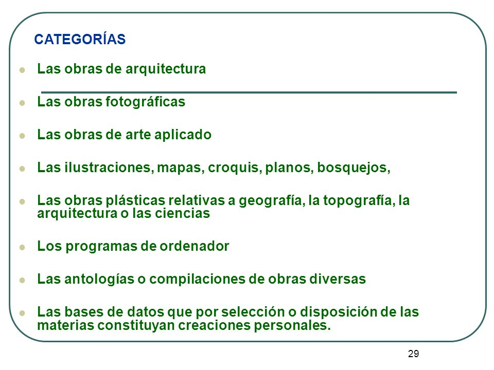 CATEGORÍAS Las obras de arquitectura. Las obras fotográficas. Las obras de arte aplicado. Las ilustraciones, mapas, croquis, planos, bosquejos,