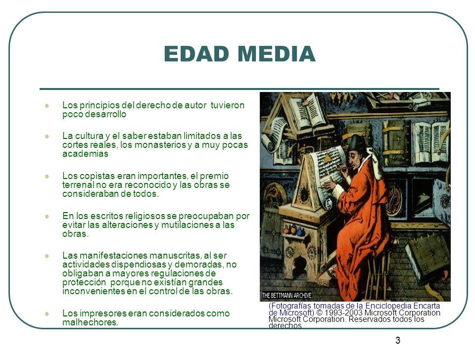 EDAD MEDIA Los principios del derecho de autor tuvieron poco desarrollo.