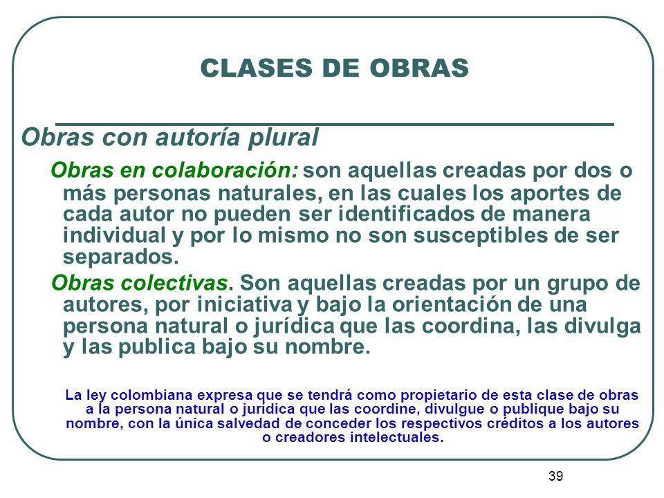 CLASES DE OBRAS Obras con autoría plural.