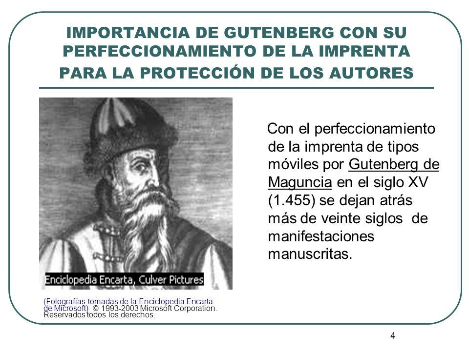 IMPORTANCIA DE GUTENBERG CON SU PERFECCIONAMIENTO DE LA IMPRENTA PARA LA PROTECCIÓN DE LOS AUTORES