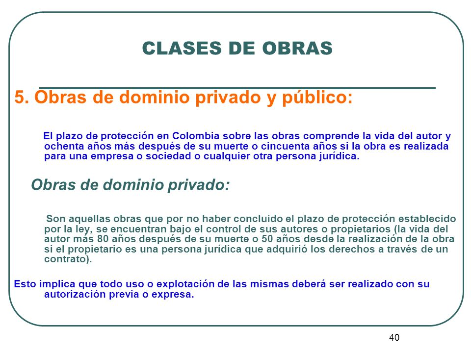 5. Obras de dominio privado y público: